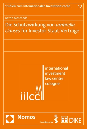 Die Schutzwirkung von umbrella clauses für Investor-Staat-Verträge