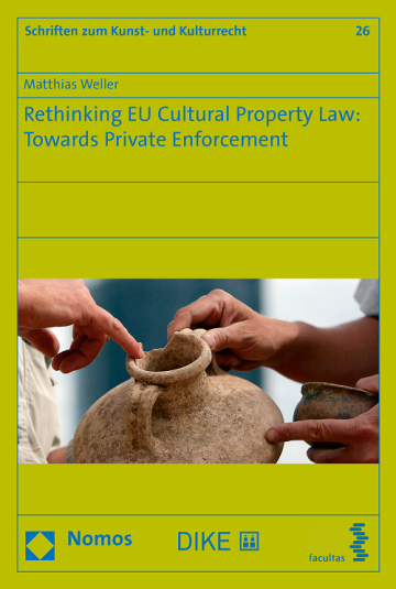 Rethinking EU Cultural Property Law: Towards Private Enforcement