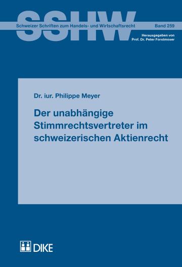 Der unabhängige Stimmrechtsvertreter im schweizerischen Aktienrecht