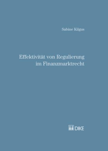Effektivität von Regulierung im Finanzmarktrecht