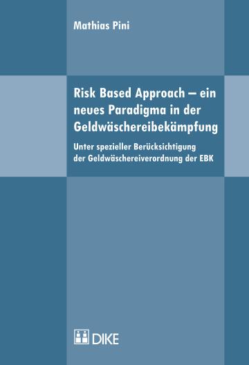 Risk Based Approach – ein neues Paradigma in der Geldwäschereibekämpfung
