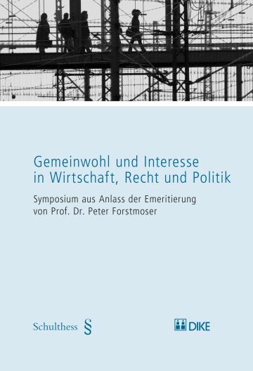 Gemeinwohl und Interesse in Wirtschaft, Recht und Politik