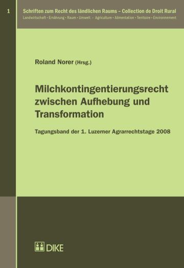 Milchkontingentierungsrecht zwischen Aufhebung und Transformation