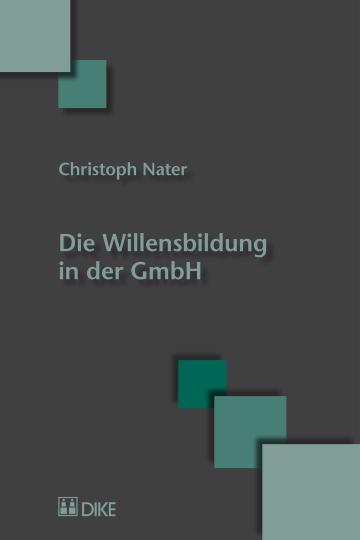 Die Willensbildung in der GmbH