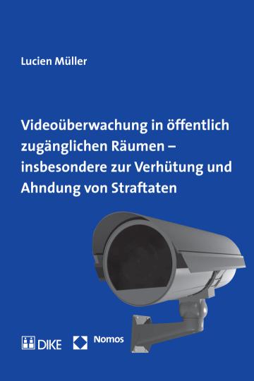Videoüberwachung in öffentlich zugänglichen Räumen – insbesondere zur Verhütung und Ahndung von Straftaten
