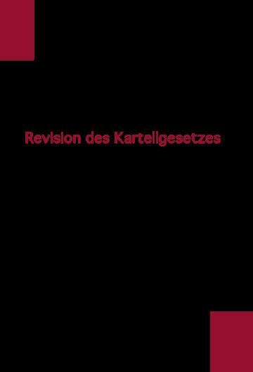 Revision des Kartellgesetzes