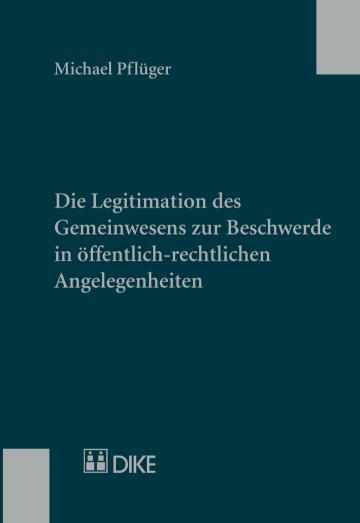 Die Legitimation des Gemeinwesens zur Beschwerde in öffentlich-rechtlichen Angelegenheiten