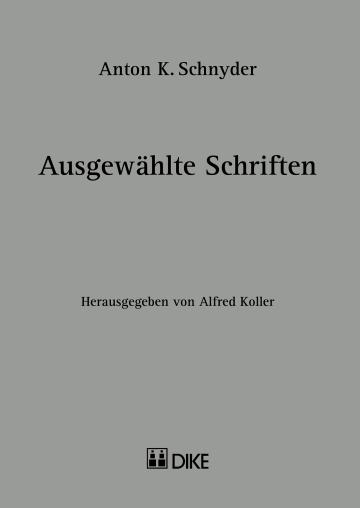 Anton K. Schnyder - Ausgewählte Schriften