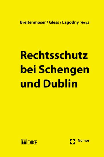 Rechtsschutz bei Schengen und Dublin