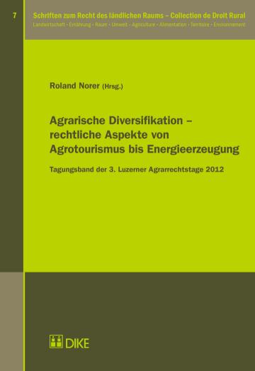 Agrarische Diversifikation – rechtliche Aspekte von Agrotourismus bis Energieerzeugung