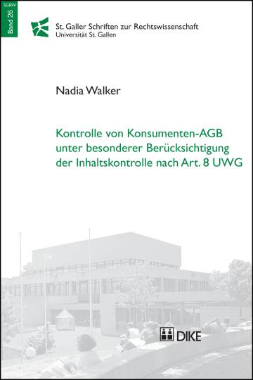 Kontrolle von Konsumenten-AGB unter besonderer Berücksichtigung der Inhaltskontrolle nach Art. 8 UWG