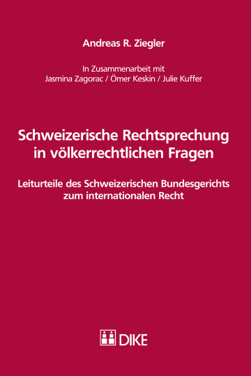 Schweizerische Rechtsprechung  in völkerrechtlichen Fragen