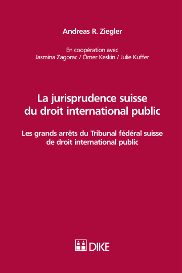 La jurisprudence suisse du droit international public