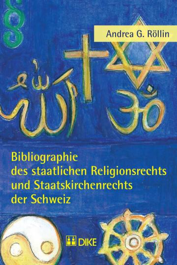 Bibliographie des staatlichen Religionsrechts und Staatskirchenrechts der Schweiz