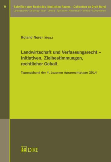 Landwirtschaft und Verfassungsrecht – Initiativen, Zielbestimmungen, rechtlicher Gehalt