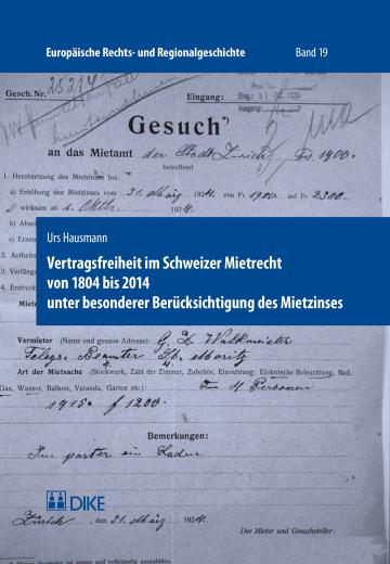 Vertragsfreiheit im Schweizer Mietrecht von 1804 bis 2014 unter besonderer Berücksichtigung des Mietzinses