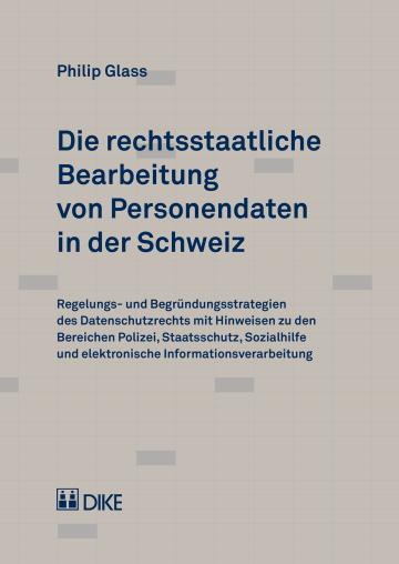 Die rechtsstaatliche Bearbeitung von Personendaten in der Schweiz