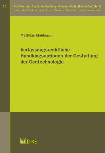 Verfassungsrechtliche Handlungsoptionen der Gestaltung der Gentechnologie