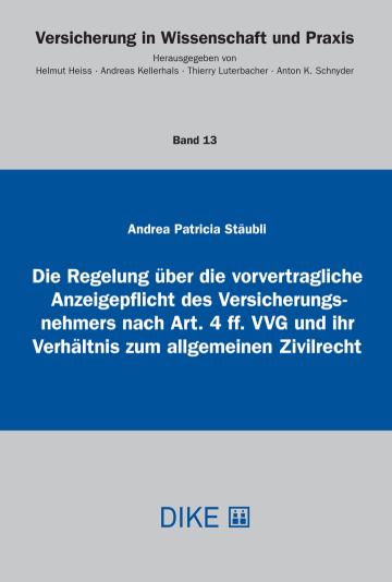Die Regelung über die vorvertragliche Anzeigepflicht des Versicherungsnehmers nach Art. 4 ff. VVG und ihr Verhältnis zum allgemeinen Zivilrecht