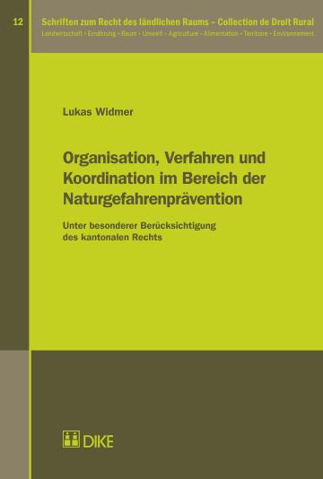 Organisation, Verfahren und Koordination im Bereich der Naturgefahrenprävention