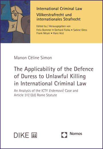 The Applicability of the Defence of Duress to Unlawful Killing in International Criminal Law