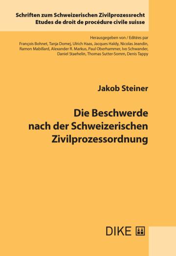 Die Beschwerde nach der Schweizerischen Zivilprozessordnung