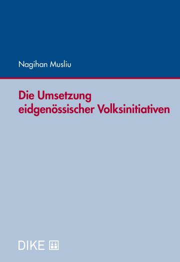 Die Umsetzung eidgenössischer Volksinitiativen