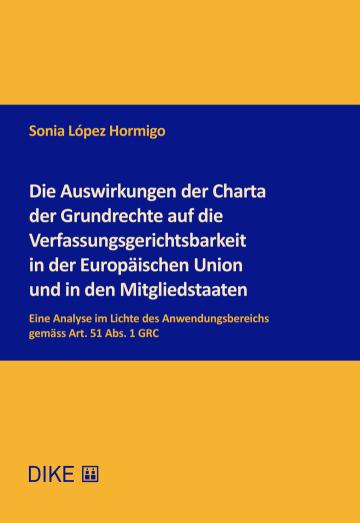 Die Auswirkungen der Charta der Grundrechte auf die Verfassungsgerichtsbarkeit in der Europäischen Union und in den Mitgliedstaaten