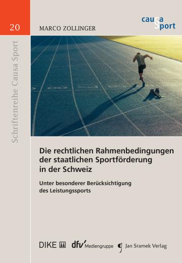 Die rechtlichen Rahmenbedingungen der staatlichen Sportförderung in der Schweiz