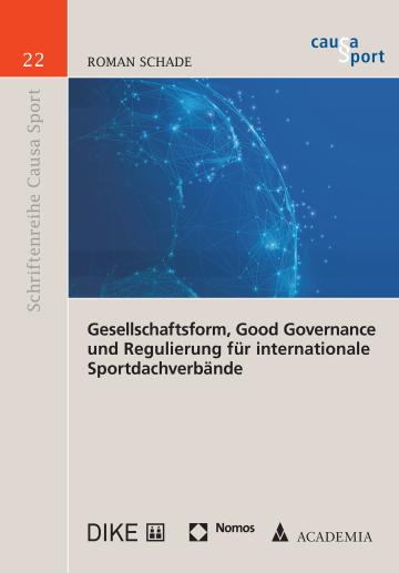 Gesellschaftsform, Good Governance und Regulierung für internationale Sportdachverbände