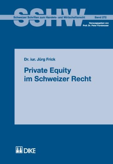 Private Equity im Schweizer Recht