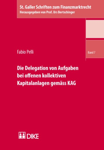 Die Delegation von Aufgaben bei offenen kollektiven Kapitalanlagen gemäss KAG