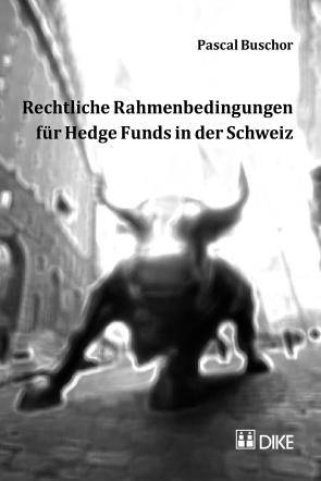 Rechtliche Rahmenbedingungen für Hedge Funds in der Schweiz