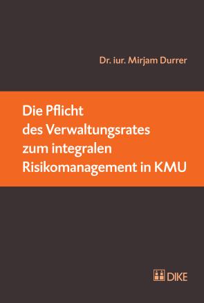 Die Pflicht des Verwaltungsrates zum integralen Risikomanagement in KMU