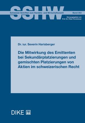 Die Mitwirkung des Emittenten bei Sekundärplatzierungen und gemischten Platzierungen von Aktien im schweizerischen Recht