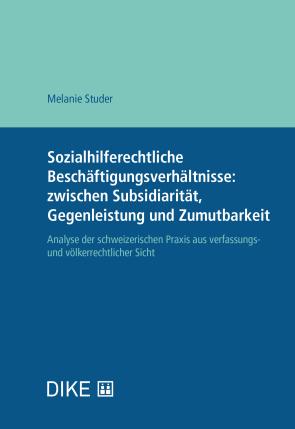 Sozialhilferechtliche Beschäftigungsverhältnisse: zwischen Subsidiarität, Gegenleistung und Zumutbarkeit
