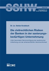 Die zivilrechtlichen Risiken der Banken in der sanierungsbedürftigen Unternehmung