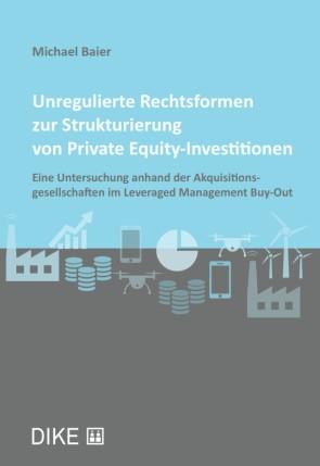Unregulierte Rechtsformen zur Strukturierung von Private Equity-Investitionen