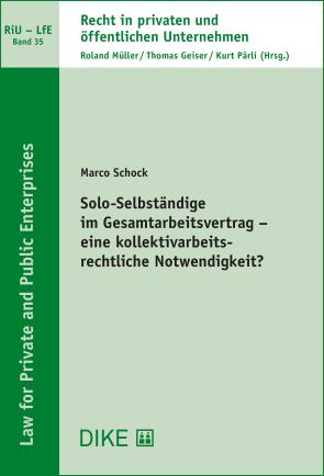 Solo-Selbständige im Gesamtarbeitsvertrag – eine kollektivarbeitsrechtliche Notwendigkeit?