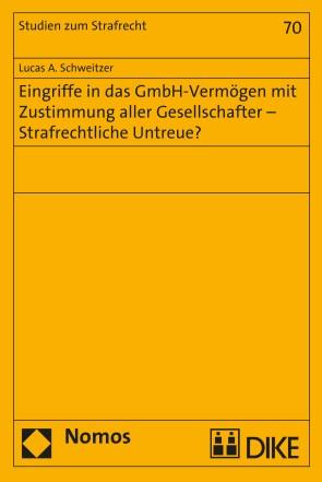 Eingriffe in das GmbH-Vermögen mit Zustimmung aller Gesellschafter – Strafrechtliche Untreue?
