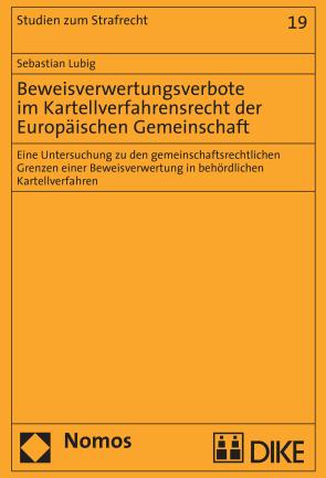 Beweisverwertungsverbote im Kartellverfahrensrecht der Europäischen Gemeinschaft