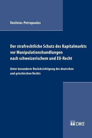 Der strafrechtliche Schutz des Kapitalmarkts vor Manipulationshandlungen nach schweizerischem und EU-Recht
