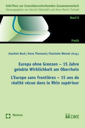 Europa ohne Grenzen – 15 Jahre gelebte Wirklichkeit am Oberrhein, L'Europe sans frontière – 15 ans de réalités dans le Rhin Supérieur