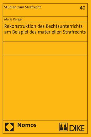 Rekonstruktion des Rechtsunterrichts am Beispiel des materiellen Strafrechts