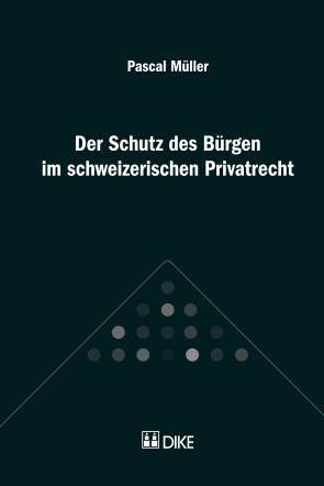 Der Schutz des Bürgen im schweizerischen Privatrecht