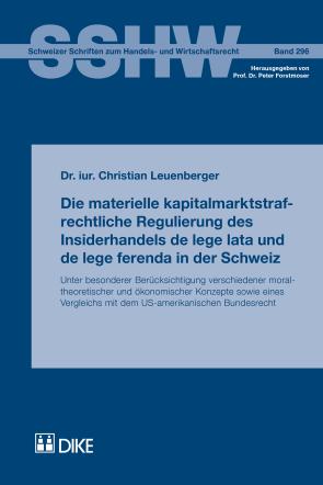 Die materielle kapitalmarktstrafrechtliche Regulierung des Insiderhandels de lege lata und de lege ferenda in der Schweiz