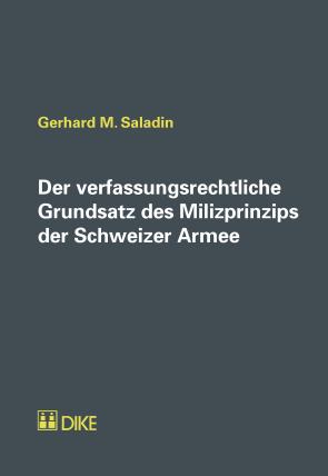 Der verfassungsrechtliche Grundsatz des Milizprinzips der Schweizer Armee