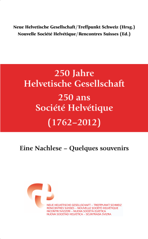 250 Jahre Helvetische Gesellschaft – 250 ans Société Helvétique