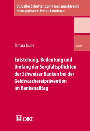Entstehung, Bedeutung und Umfang der Sorgfaltspflichten der Schweizer Banken bei der Geldwäschereiprävention im Bankenalltag