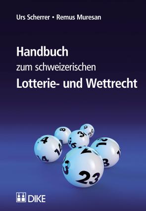 Handbuch zum schweizerischen Lotterie- und Wettrecht